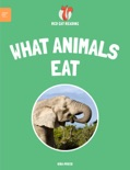 Leveled Reading: What Animals Eat book summary, reviews and download