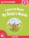 Learn to Read: My Body's Needs book summary, reviews and download