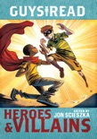 Guys Read: Heroes & Villains book summary, reviews and downlod