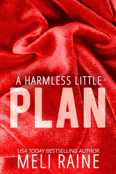 A Harmless Little Plan by Meli Raine Book Summary, Reviews and E-Book Download
