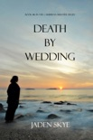 Death by Wedding (Book #16 in the Caribbean Murder series) book summary, reviews and downlod