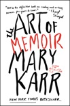 The Art of Memoir book summary, reviews and download