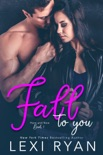 Fall to You book summary, reviews and download