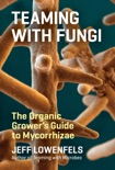 Teaming with Fungi book summary, reviews and download
