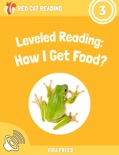 Leveled Reading: How I Get Food? book summary, reviews and download