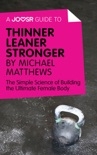 A Joosr Guide to... Thinner Leaner Stronger by Michael Matthews book summary, reviews and downlod