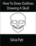 How To Draw Outlines Drawing A Skull book summary, reviews and download