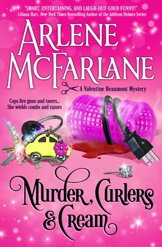 Murder, Curlers, and Cream by Arlene McFarlane book summary, reviews and downlod