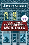 File Under: 13 Suspicious Incidents (Reports 1-6) book summary, reviews and downlod
