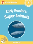 Early Readers: Super Animals book summary, reviews and download