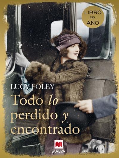 Todo lo perdido y encontrado by Lucy Foley Book Summary, Reviews and E-Book Download