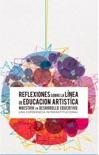 Reflexiones sobre la línea de Educación Artística resumen del libro