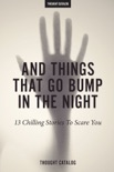 And Things That Go Bump In The Night book summary, reviews and downlod