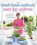 The Beach House Cookbook book summary, reviews and downlod