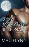 Beast Billionaire #1 (Bad Boy Alpha Billionaire Werewolf Shifter Romance) book summary, reviews and download