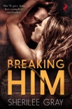 Breaking Him book summary, reviews and downlod