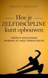 Hoe je zelfdiscipline kunt opbouwen: Weersta verleidingen en bereik je lange-termijn doelen book summary, reviews and downlod