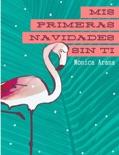 Mis primeras Navidades sin ti book summary, reviews and download