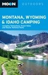 Moon Montana, Wyoming & Idaho Camping book summary, reviews and download