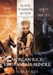 Morgan Rice: Epic Fantasy Bundle book summary, reviews and download