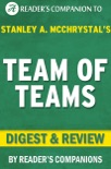 Team of Teams: New Rules of Engagement for a Complex World by General Stanley McChrystal Digest & Review book summary, reviews and downlod
