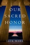 Our Sacred Honor (A Luke Stone Thriller—Book 6) book summary, reviews and downlod