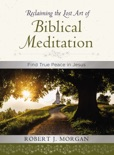 Reclaiming the Lost Art of Biblical Meditation book summary, reviews and download
