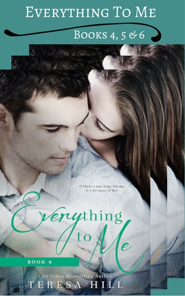Everything to Me - Box Set (Books 4-6) by Teresa Hill Book Summary, Reviews and E-Book Download