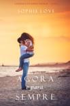 Agora e Para Sempre (A Pousada em Sunset Harbor—Livro 1) resumen del libro