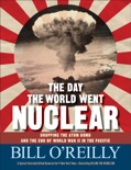 The Day the World Went Nuclear book summary, reviews and downlod