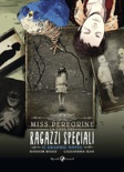Miss Peregrine. La casa dei ragazzi speciali. Graphic novel book summary, reviews and downlod