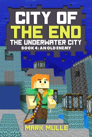 City of the End: The Underwater City, Book 4: An Old Enemy by Smashwords, Inc. book summary, reviews and downlod